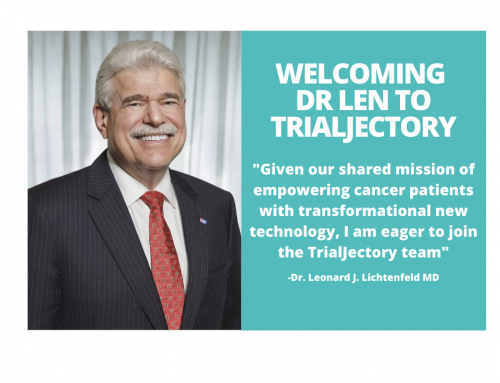 Welcoming former Deputy Chief Medical Officer for American Cancer Society, Dr. J. Leonard Lichtenfeld to Our Advisory Board